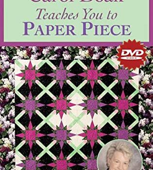 Carol Doak Teaches You to Paper Piece: At Home with the Experts #2
