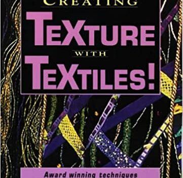 Creating Texture with Textiles!