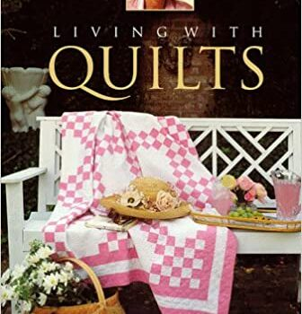 Living With Quilts: Fifty Great American Quilts
