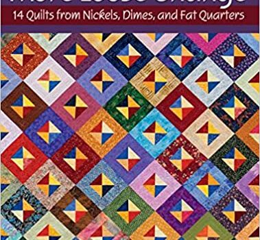 More Loose Change: 14 Quilts from Nickels, Dimes and Fat Quarters