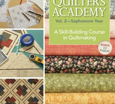 Quilter's Academy Vol. 2 – Sophomore Year: A Skill-Building Course in Quiltmaking