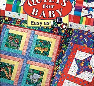Quilts for Baby: Easy As ABC (2 copies available)