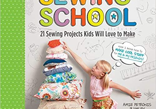 Sewing School: 21 Sewing Projects Kids Will Love to Make