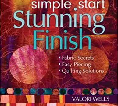 Simple Start-Stunning Finish: Fabric Secrets Easy Piecing Quilting Solutions