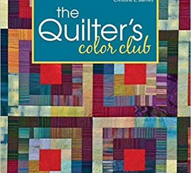 The Quilter's Color Club: Secrets of Value, Temperature & Special Effects — 12 Hands-On Exercises — 8 Projects