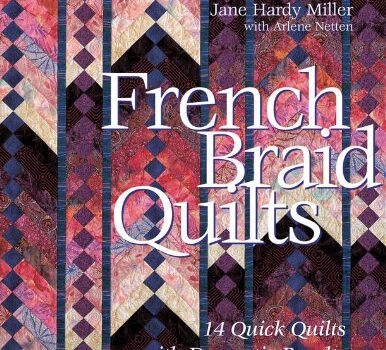 French Braid Quilts: 14 Quick Quilts with Dramatic Results