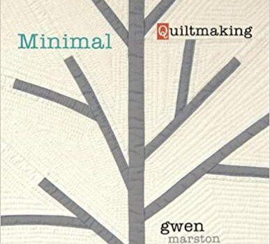 Minimal Quiltmaking
